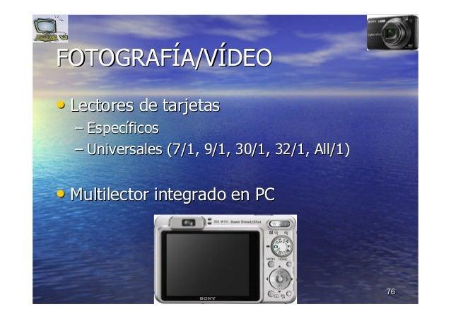 7676 FOTOGRAFFOTOGRAFÍÍA/VA/VÍÍDEODEO •• Lectores de tarjetasLectores de tarjetas –– EspecEspecííficosficos –– Universales...