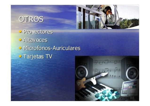 7878 OTROSOTROS •• ProyectoresProyectores •• AltavocesAltavoces •• MicrofonosMicrofonos--AuricularesAuriculares •• Tarjeta...