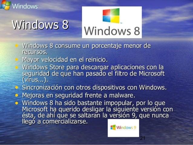 21 Windows 8Windows 8 • Windows 8 consume un porcentaje menor deWindows 8 consume un porcentaje menor de recursos.recursos...