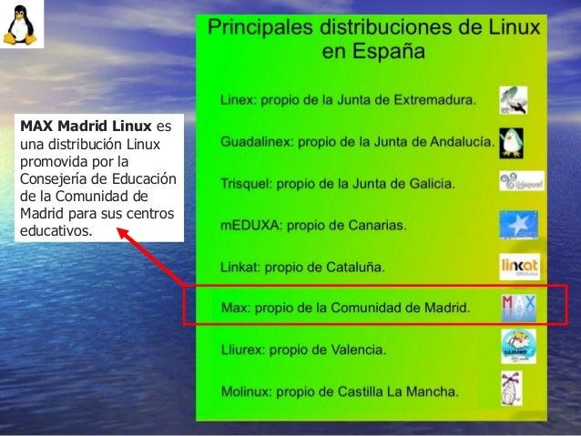 26 MAX Madrid Linuxes una distribución Linux promovida por la Consejería de Educación de la Comunidad de Madrid para sus ...