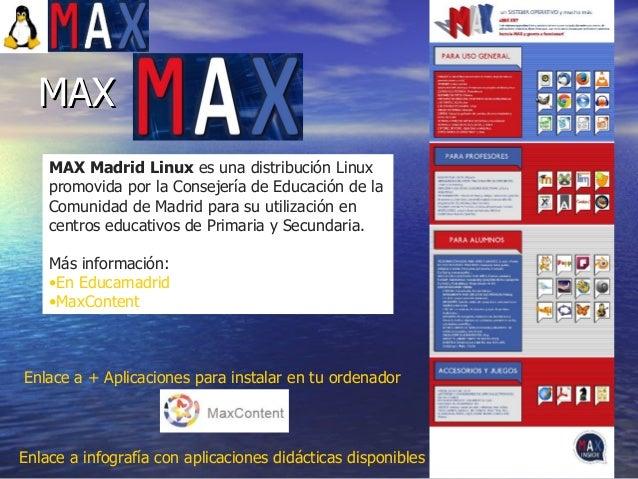 27 MAX Madrid Linuxes una distribución Linux promovida por la Consejería de Educación de la Comunidad de Madrid para su u...