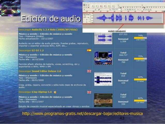 43 Edición de audioEdición de audio http://www.programas-gratis.net/descargar-bajar/editores-musica