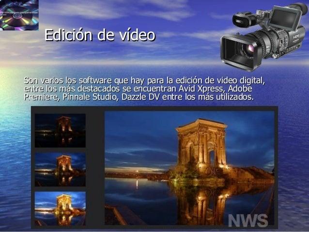 45 Edición de vídeoEdición de vídeo Son varios los software que hay para la edición de video digital,Son varios los softwa...