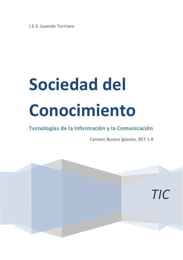 I.E.S. Juanelo Turriano  TIC  Sociedad del Conocimiento  Tecnologías de la Información y la Comunicación  Carmen Bueno Igl...