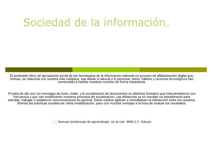 El acelerado ritmo de apropiación social de las tecnologías de la información estimula un proceso de alfabetización digita...