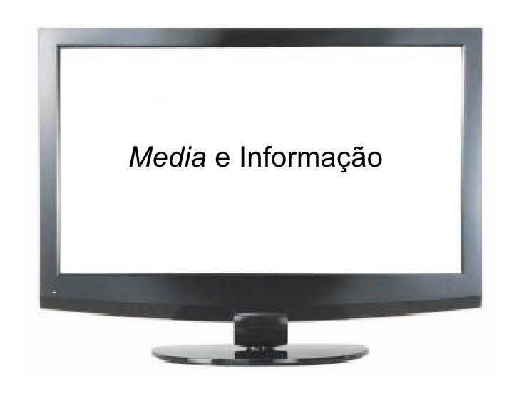 Media e Informação