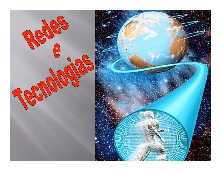 Redes e Tecnologias             NÚCLEO GERADOR 5            Tecnologias de            Informação e            Comunicação ...