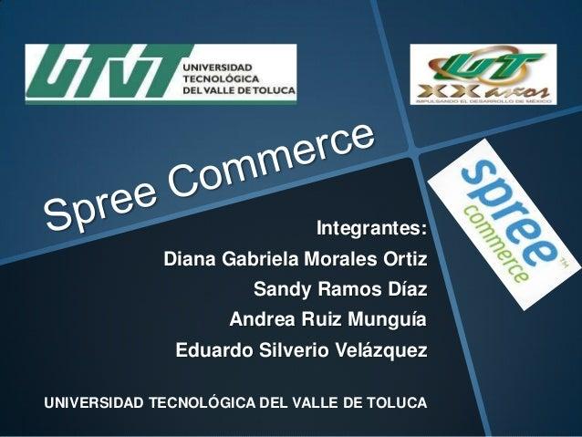 Integrantes: Diana Gabriela Morales Ortiz  Sandy Ramos Díaz Andrea Ruiz Munguía Eduardo Silverio Velázquez UNIVERSIDAD TEC...