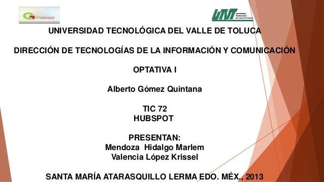 UNIVERSIDAD TECNOLÓGICA DEL VALLE DE TOLUCA DIRECCIÓN DE TECNOLOGÍAS DE LA INFORMACIÓN Y COMUNICACIÓN  OPTATIVA I Alberto ...