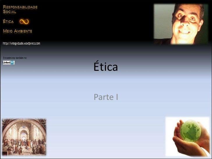 Ética<br />Parte I<br />