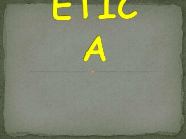 ETHOS (grego) = ÉTICA MOS ou MORES (latim) = MORAL