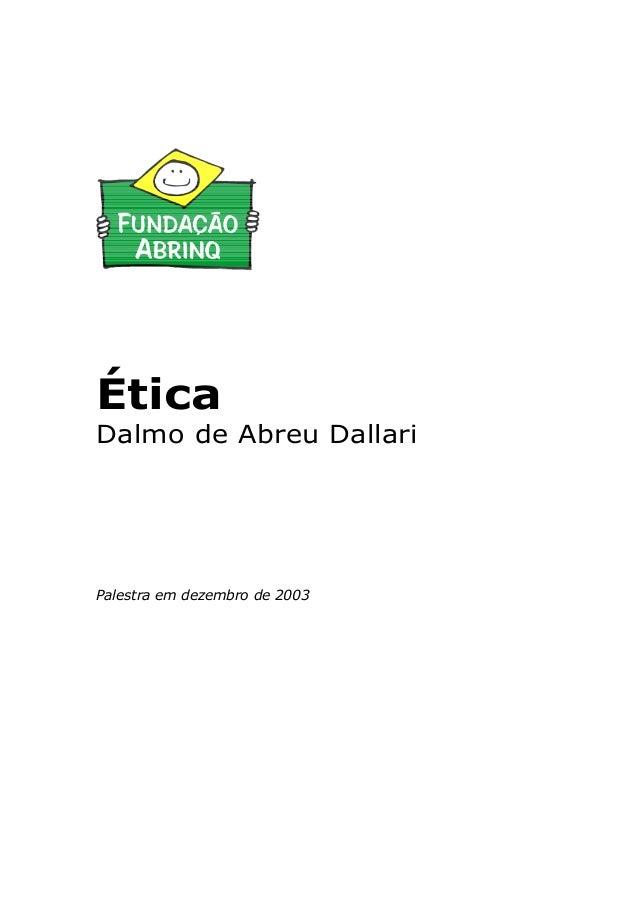 Ética Dalmo de Abreu Dallari  Palestra em dezembro de 2003
