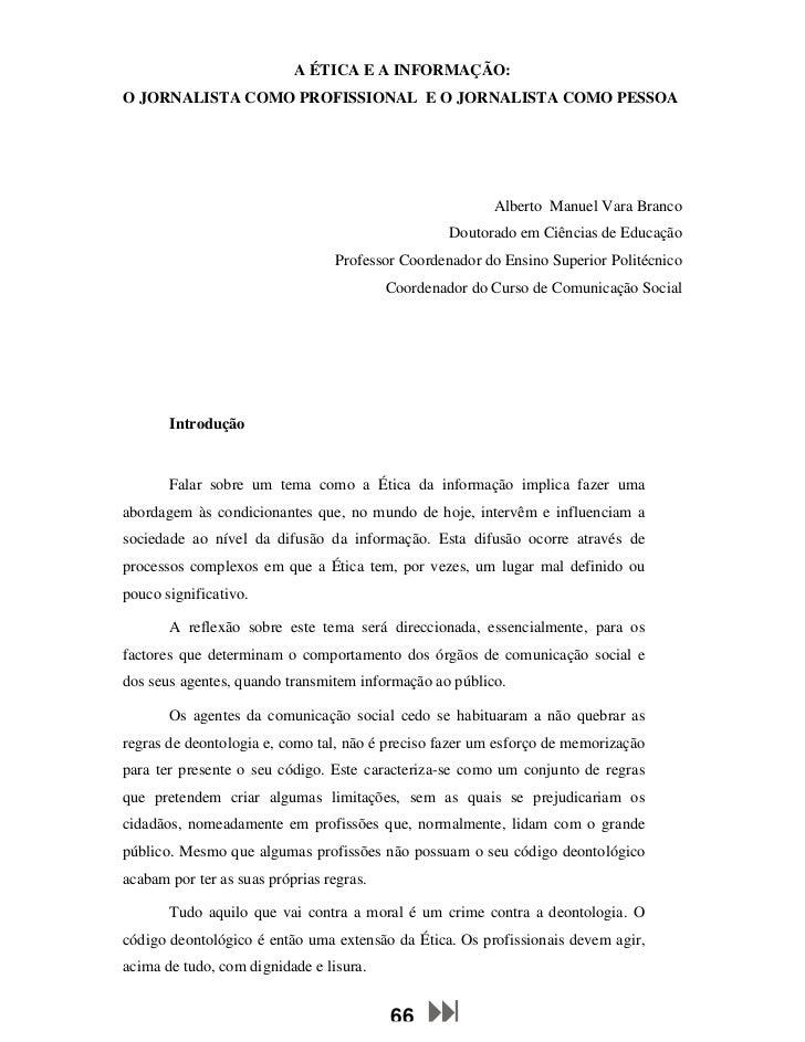 A ÉTICA E A INFORMAÇÃO:O JORNALISTA COMO PROFISSIONAL E O JORNALISTA COMO PESSOA                                          ...