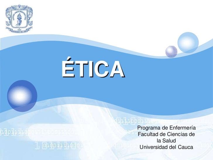LOGO       ÉTICA               Programa de Enfermería               Facultad de Ciencias de                       la Salud...