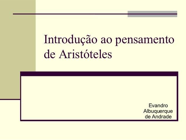 Introdução ao pensamentode Aristóteles                    Evandro                  Albuquerque                  de Andrade