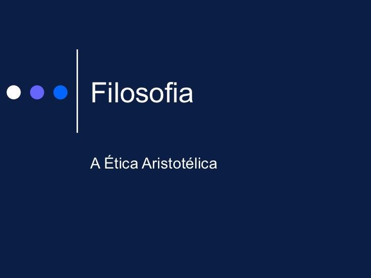 Filosofia A Ética Aristotélica