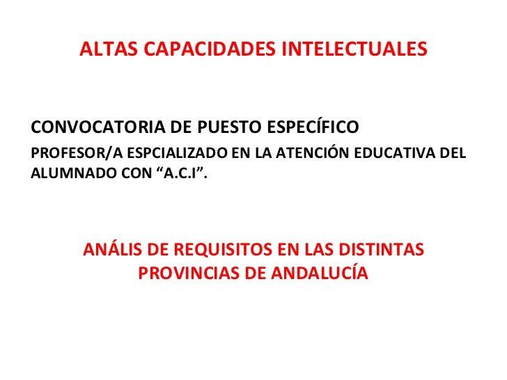 ALTAS CAPACIDADES INTELECTUALESCONVOCATORIA DE PUESTO ESPECÍFICOPROFESOR/A ESPCIALIZADO EN LA ATENCIÓN EDUCATIVA DELALUMNA...