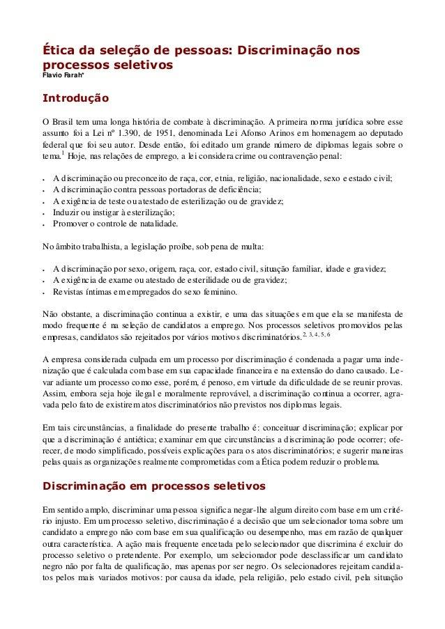 Ética da seleção de pessoas: Discriminação nos processos seletivos Flavio Farah* Introdução O Brasil tem uma longa históri...