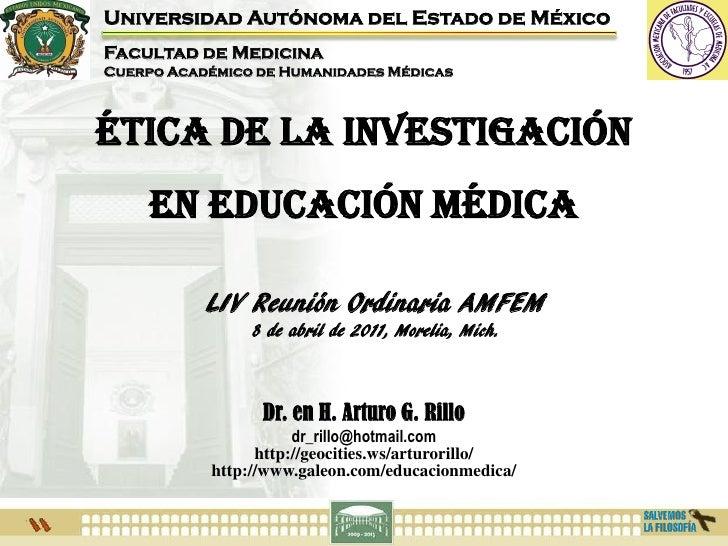 Universidad Autónoma del Estado de MéxicoFacultad de MedicinaCuerpo Académico de Humanidades MédicasÉTICA DE LA INVESTIGAC...