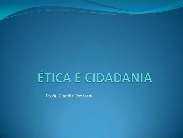 Profa. Cláudia Trevisani