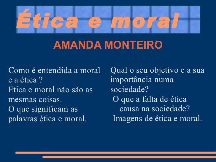 Ética e moral <ul><li>Como é entendida a moral e a ética ?