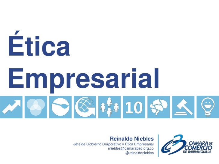ÉticaEmpresarial                         Reinaldo Niebles    Jefe de Gobierno Corporativo y Ética Empresarial             ...