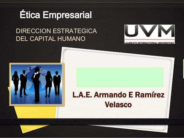 Ciencia y Técnica conHumanismoL.A.E. Armando E RamírezVelascoDIRECCION ESTRATEGICADEL CAPITAL HUMANO