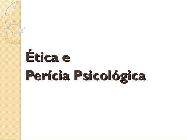 Ética e Perícia Psicológica