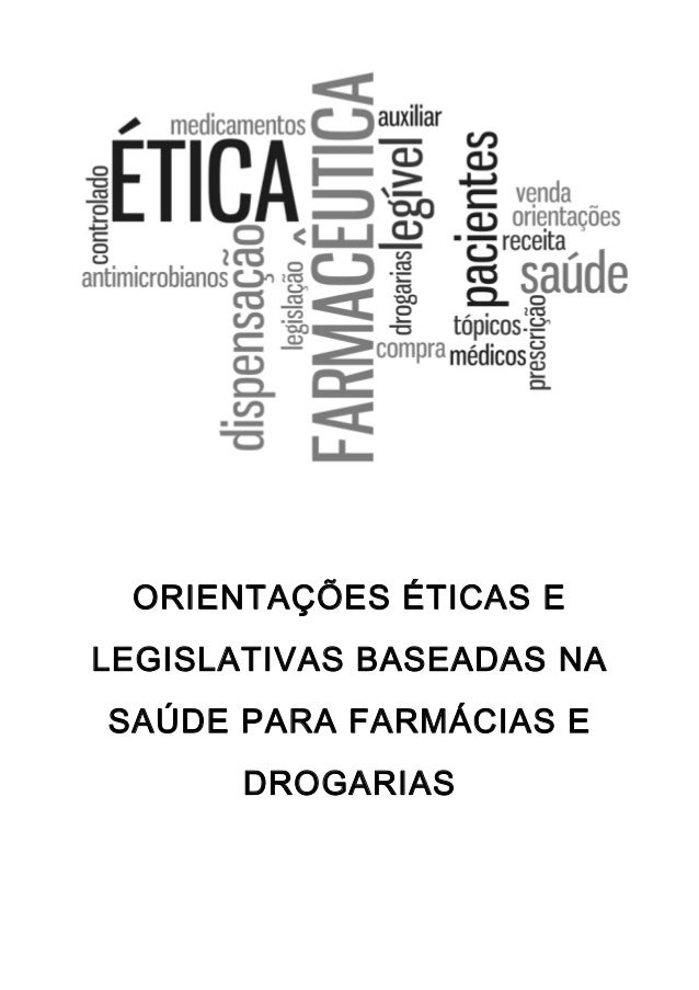 ORIENTAÇÕES ÉTICAS E LEGISLATIVAS BASEADAS NA SAÚDE PARA FARMÁCIAS E DROGARIAS