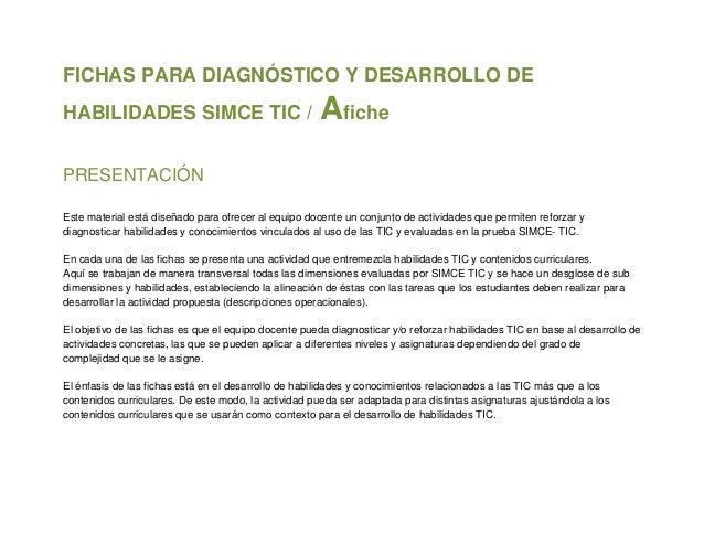 FICHAS PARA DIAGNÓSTICO Y DESARROLLO DEHABILIDADES SIMCE TIC /                               AfichePRESENTACIÓNEste materi...