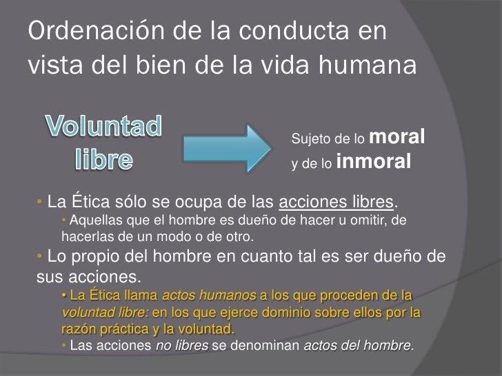 Ordenación de la conducta en vista del bien de la vida humana                                           Sujeto de lo moral...