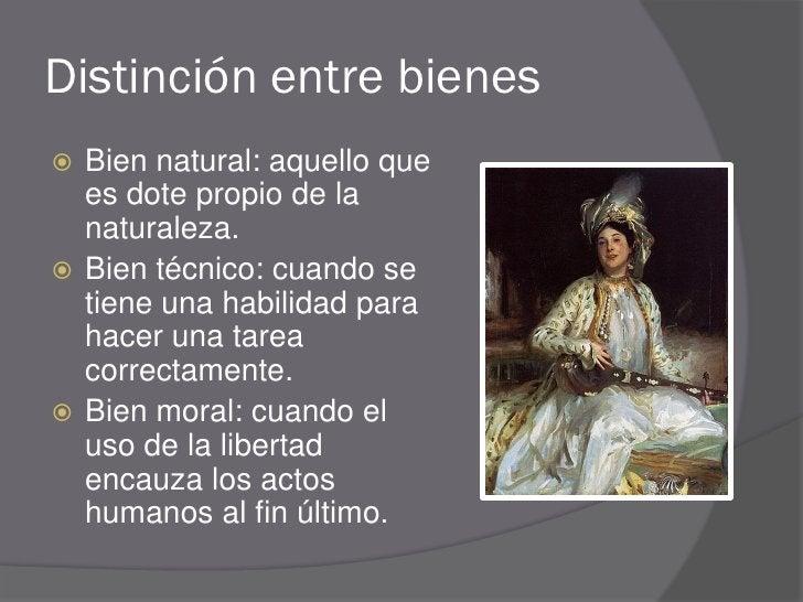 Distinción entre bienes  Bien natural: aquello que   es dote propio de la   naturaleza.  Bien técnico: cuando se   tiene...