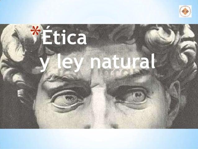 *Ética y ley natural