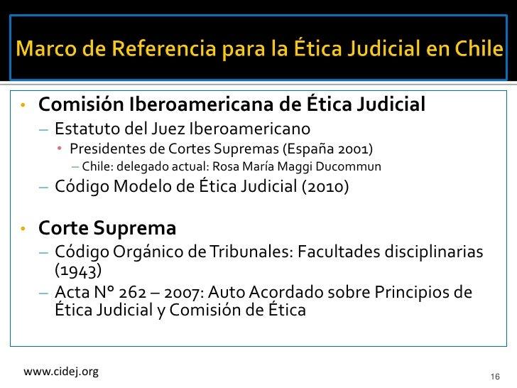 •   Comisión Iberoamericana de Ética Judicial    – Estatuto del Juez Iberoamericano      • Presidentes de Cortes Supremas ...