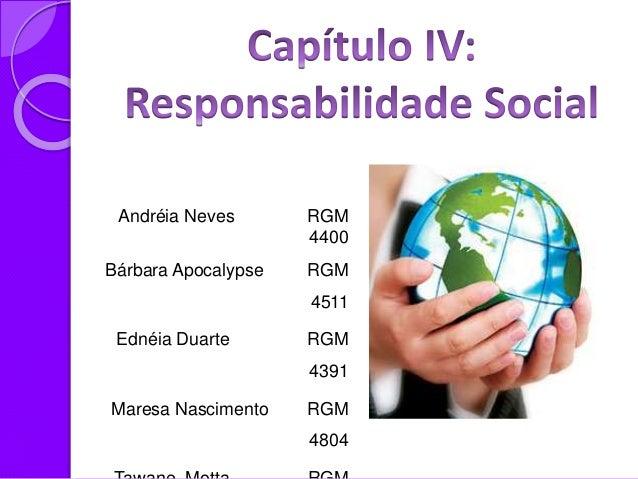 Andréia Neves RGM 4400 Bárbara Apocalypse RGM 4511 Ednéia Duarte RGM 4391 Maresa Nascimento RGM 4804