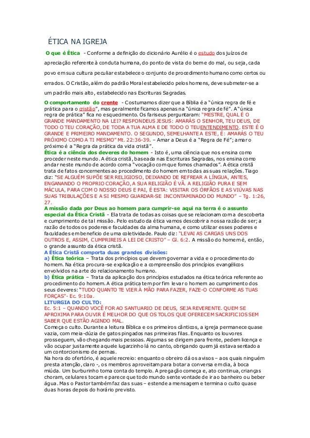 ÉTICA NA IGREJA O que é Ética - Conforme a definição do dicionário Aurélio é o estudo dos juízos de apreciação referente à...