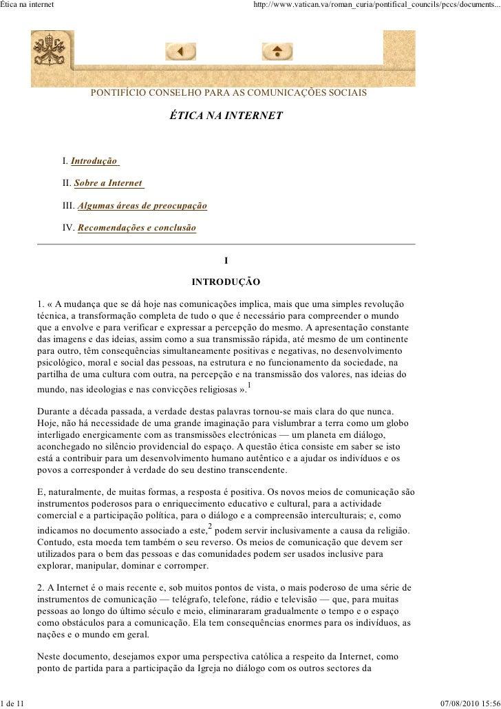 Ética na internet                                               http://www.vatican.va/roman_curia/pontifical_councils/pccs...