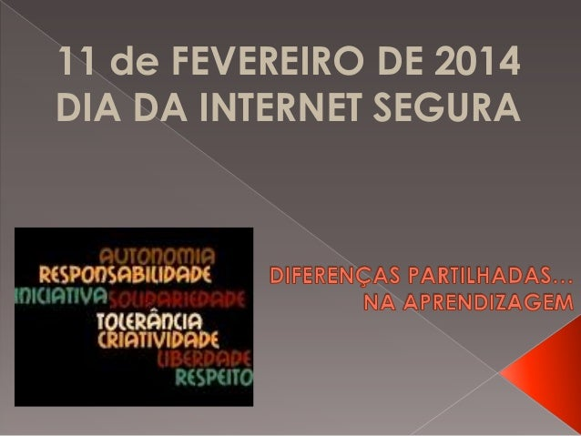11 de FEVEREIRO DE 2014 DIA DA INTERNET SEGURA