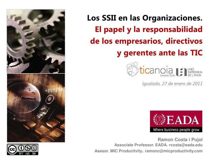 Los SSII en las Organizaciones.  El papel y la responsabilidad de los empresarios, directivos         y gerentes ante las ...