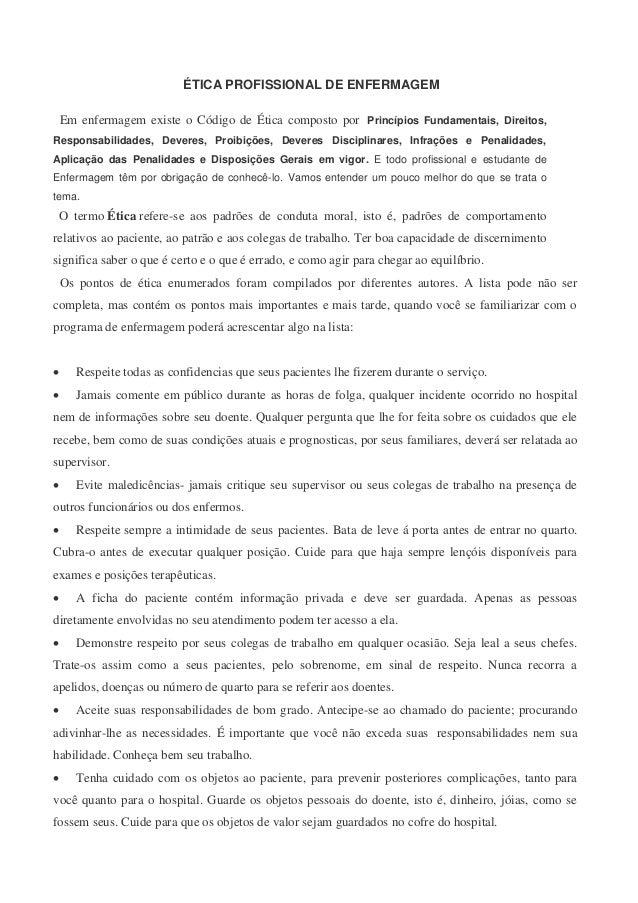 ÉTICA PROFISSIONAL DE ENFERMAGEM Em enfermagem existe o Código de Ética composto por Princípios Fundamentais, Direitos, Re...