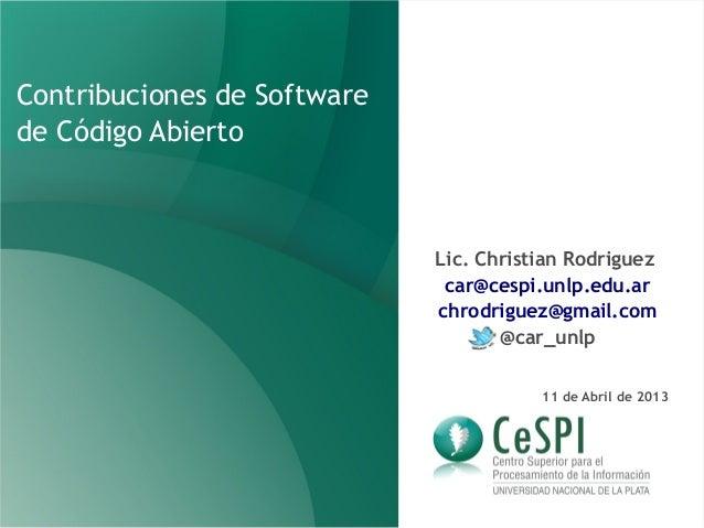 Contribuciones de Softwarede Código Abierto                             Lic. Christian Rodriguez                          ...