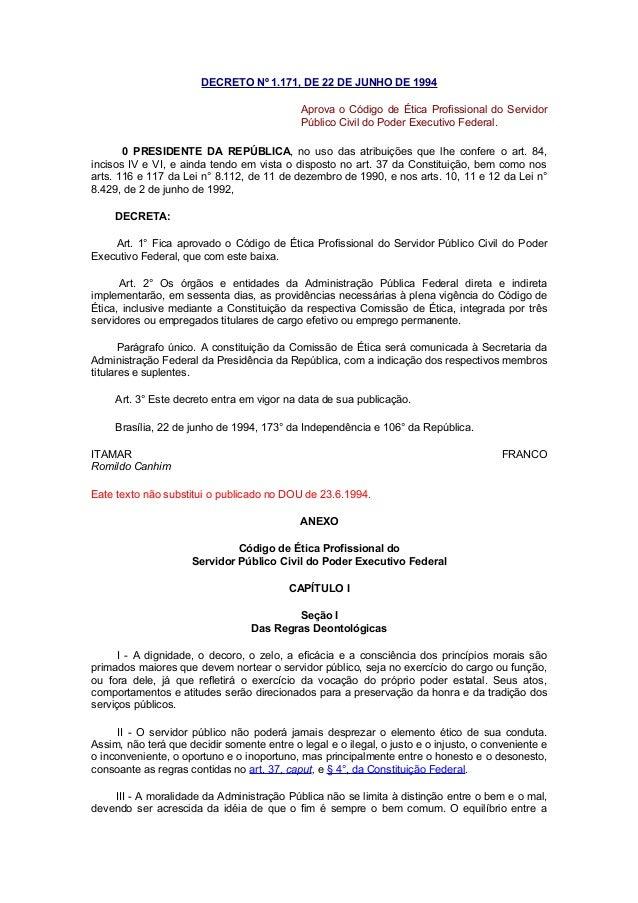 DECRETO Nº 1.171, DE 22 DE JUNHO DE 1994 Aprova o Código de Ética Profissional do Servidor Público Civil do Poder Executiv...