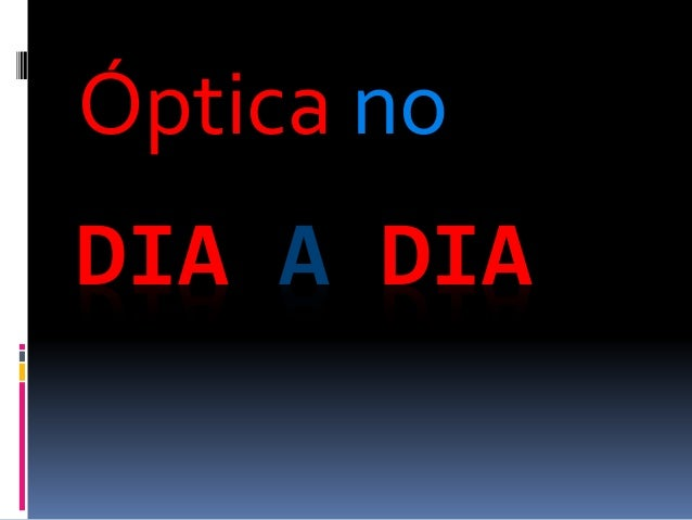 DIA A DIA Óptica no