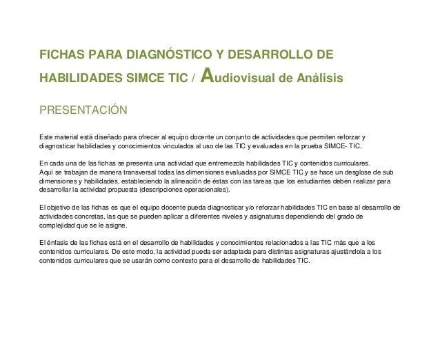 FICHAS PARA DIAGNÓSTICO Y DESARROLLO DEHABILIDADES SIMCE TIC /                               Audiovisual de AnálisisPRESEN...