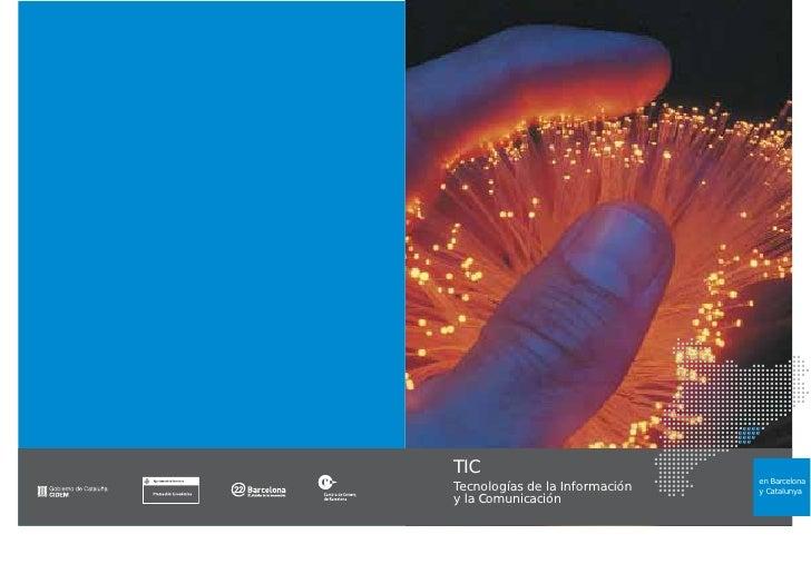 TIC                                 en Barcelona Tecnologías de la Información   y Catalunya y la Comunicación