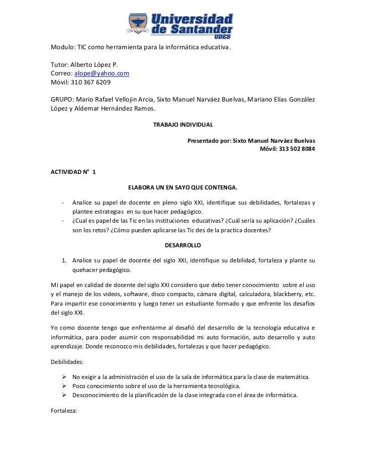 1605915-623570Modulo: TIC como herramienta para la informática educativa.<br />Tutor: Alberto López P.<br />Correo: alope@...
