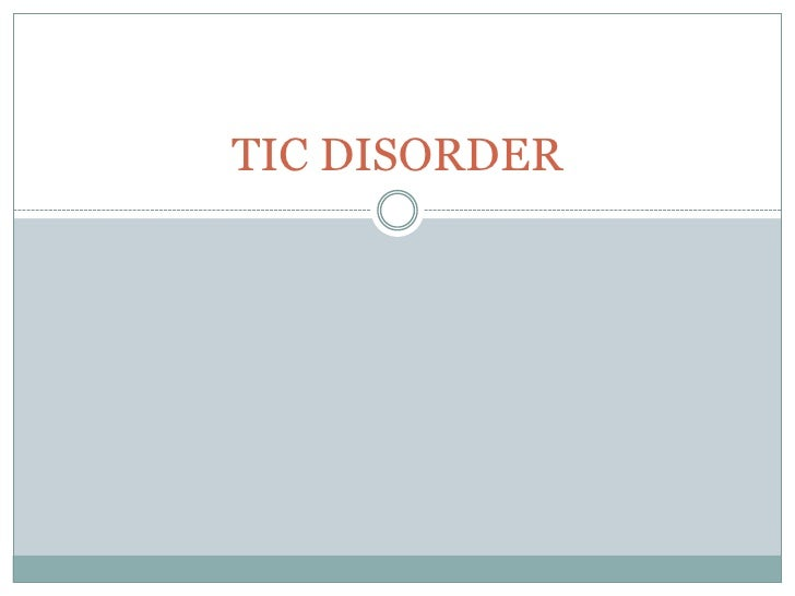 TIC DISORDER<br />