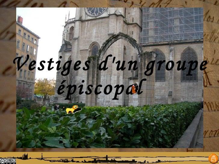 Vestiges d'un groupe épiscopal