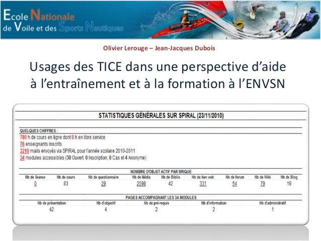 Usages des TICE dans une perspective d'aide à l'entraînement et à la formation à l'ENVSN Olivier Lerouge – Jean-Jacques Du...