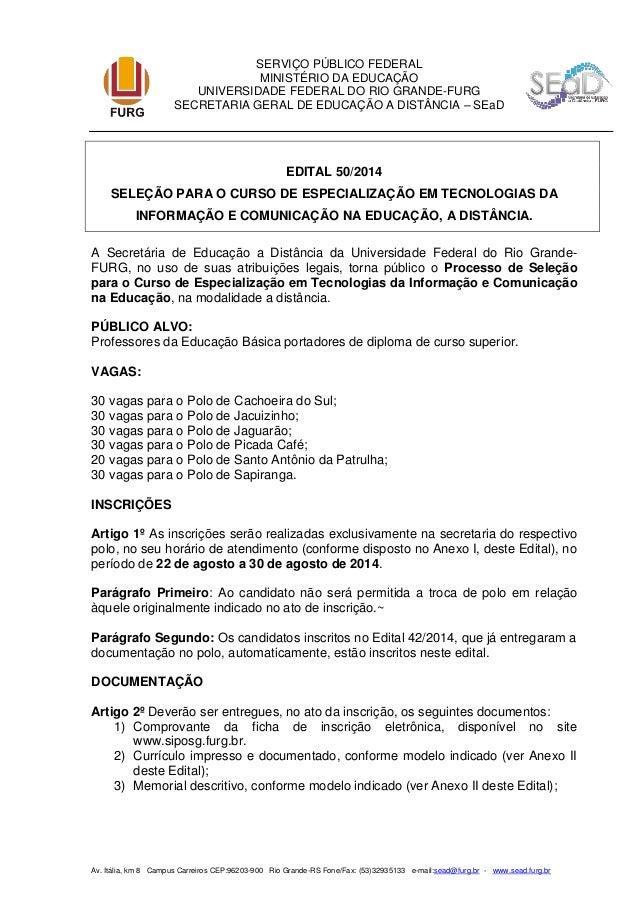 Av. Itália, km 8 Campus Carreiros CEP:96203-900 Rio Grande-RS Fone/Fax: (53)32935133 e-mail:sead@furg.br - www.sead.furg.b...